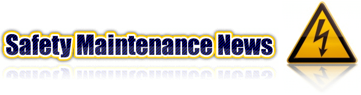 Safety Management and Maintenance Management News and Information - Safety Management and Maintenance Management News for your business. Safety Products and Maintenance Products